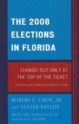 The 2008 Election in Florida | Crew, Robert E., Jr. ; Bayliss, Slater |