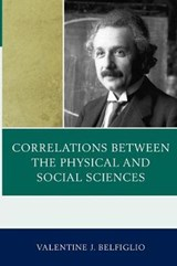 Correlations Between the Physical and Social Sciences | Valentine J. Belfiglio |