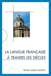 La Langue Francaise a Travers Les Siecles