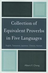 Collection of Equivalent Proverbs in Five Languages | Albert F. Chang |