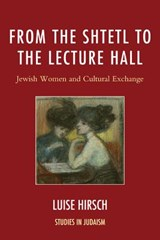 From the Shtetl to the Lecture Hall | Luise Hirsch |