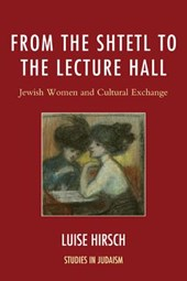 From the Shtetl to the Lecture Hall