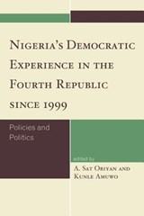 Nigeria's Democratic Experience in the Fourth Republic Since | auteur onbekend |