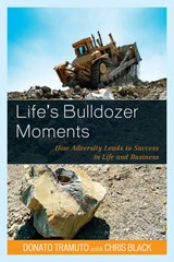 Life's Bulldozer Moments | Donato Tramuto |