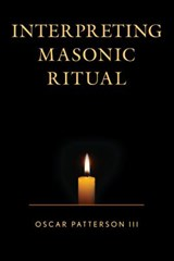 Interpreting Masonic Ritual | Patterson, Oscar, Iii |
