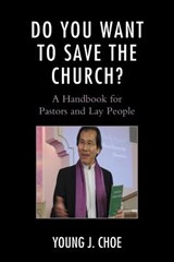 Do You Want to Save the Church? | Young J. Choe |