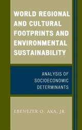 World Regional and Cultural Footprints and Environmental Sustainability | Aka, Ebenezer O., Jr. |