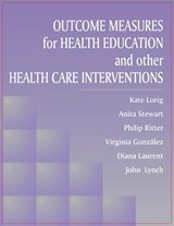 Outcome Measures for Health Education and Other Health Care Interventions | Kate Lorig |