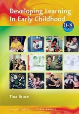 Developing Learning in Early Childhood | Tina Bruce |
