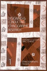 Designing and Conducting Ethnographic Research | Jean J. Schensul |