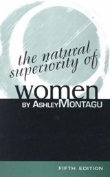 The Natural Superiority of Women | Ashley Montagu |