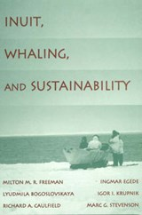 Inuit, Whaling, and Sustainability | Milton M. R. Freeman |