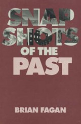 Snapshots of the Past | Brian M. Fagan |