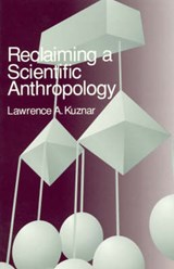 Reclaiming a Scientific Anthropology | Lawrence A. Kuznar |