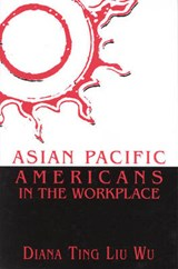 Asian Pacific Americans in the Workplace | Diana T. Wu |