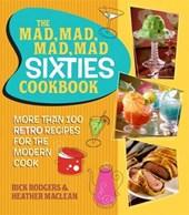 The Mad, Mad, Mad, Mad Sixties Cookbook