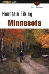 Falcon Guide Mountain Biking Minnesota | Steve Johnson |