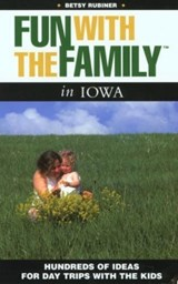 Fun With the Family in Iowa | Betsy Rubiner |