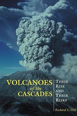 Volcanoes of the Cascades | Richard Hill |