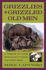 Grizzlies And Grizzled Old Men | Mike Lapinski |
