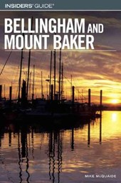 Insiders' Guide to Bellingham and Mount Baker