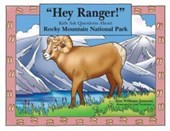 Hey Ranger! Kids Ask Questions about Rocky Mountain National Park | Kim Williams Justesen |