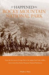 It Happened in Rocky Mountain National Park | Phyllis J. Perry |
