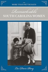 Remarkable South Carolina Women | Lee Davis Perry |