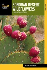 Falcon Guide Sonoran Desert Wildflowers | Richard Spellenberg |
