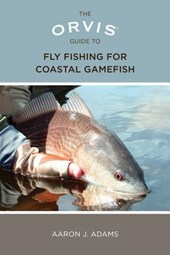 The Orvis Guide to Fly Fishing for Coastal Gamefish