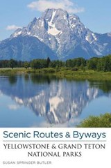 Scenic Routes & Byways Yellowstone & Grand Teton National Parks | Susan Springer Butler |