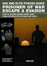 SAS and Elite Forces Guide Prisoner of War Escape & Evasion | Chris McNab |