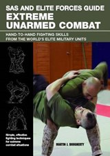SAS and Elite Forces Guide Extreme Unarmed Combat | Martin J. Dougherty |