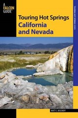 Touring Hot Springs California and Nevada | Matt C. Bischoff |