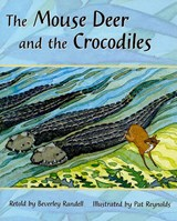 The Mouse Deer and Crocodiles | Beverley Randell |