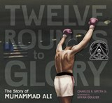 Twelve Rounds to Glory | Smith, Charles R., Jr. |