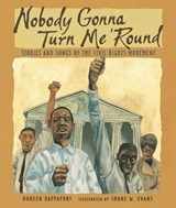 Nobody Gonna Turn Me 'round | Doreen Rappaport |