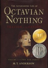 The Astonishing Life of Octavian Nothing, Traitor to the Nation | M. T. Anderson |