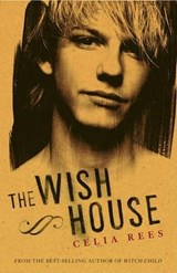 The Wish House | Celia Rees |