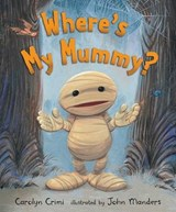 Where's My Mummy? | Carolyn Crimi |