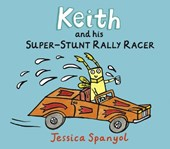 Keith and His Super-Stunt Rally Racer | Jessica Spanyol |