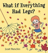 What If Everything Had Legs? | Scott Menchin |