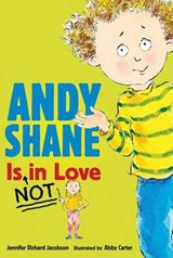 Andy Shane Is Not in Love | Jennifer Richard Jacobson |