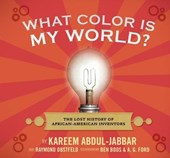 What Color Is My World? | Abdul-Jabbar, Kareem ; Obstfeld, Raymond |