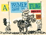 A Primer About the Flag | Marvin Bell |