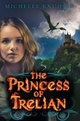 The Princess of Trelian | Michelle Knudsen |