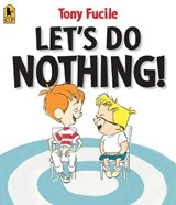 Let's Do Nothing! | Tony Fucile |