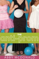 The Anti-Prom | Abby McDonald |