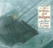 The Boy Who Fell Off the Mayflower, or John Howland's Good Fortune | P J Lynch |