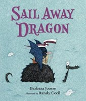 Sail Away Dragon | Barbara M. Joosse |